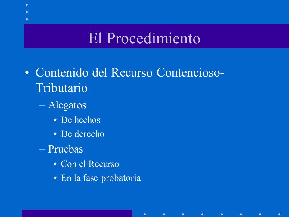 El Procedimiento Contenido del Recurso Contencioso- Tributario –Alegatos De hechos De derecho –Pruebas Con el Recurso En la fase probatoria