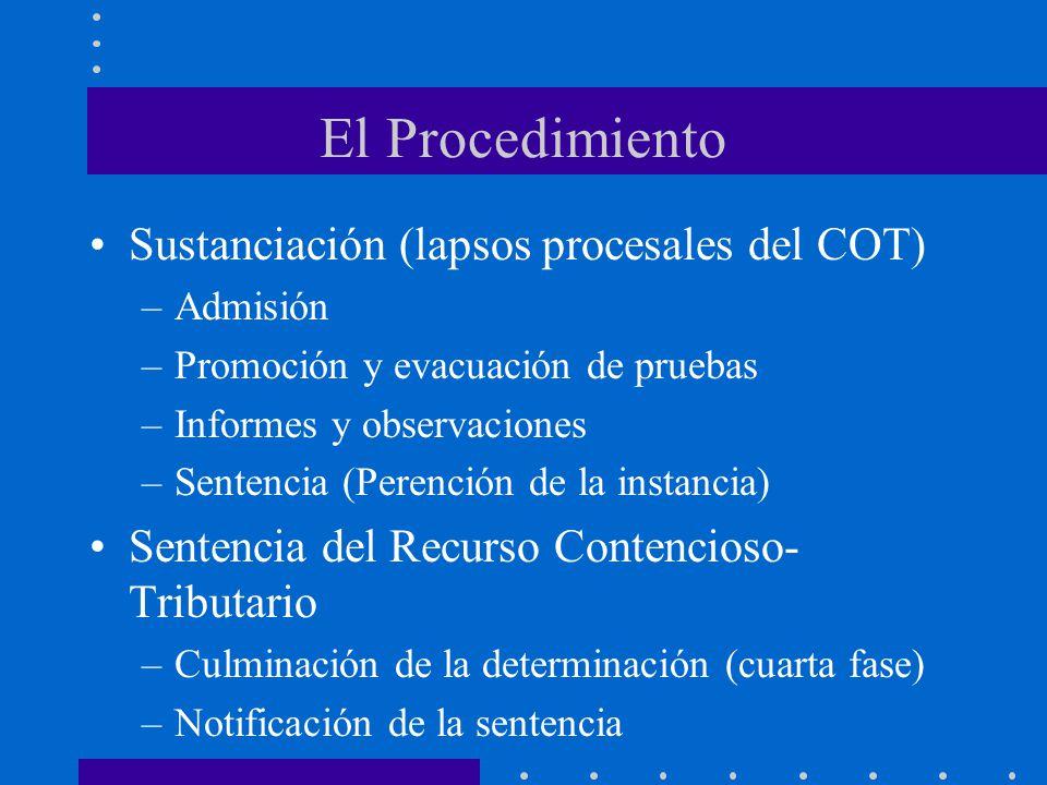 El Procedimiento Sustanciación (lapsos procesales del COT) –Admisión –Promoción y evacuación de pruebas –Informes y observaciones –Sentencia (Perenció