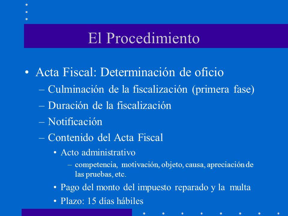 El Procedimiento Acta Fiscal: Determinación de oficio –Culminación de la fiscalización (primera fase) –Duración de la fiscalización –Notificación –Con