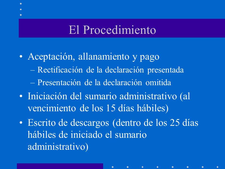 El Procedimiento Aceptación, allanamiento y pago –Rectificación de la declaración presentada –Presentación de la declaración omitida Iniciación del su