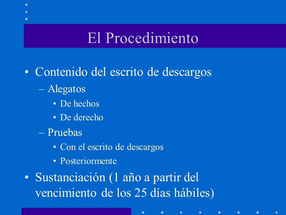 El Procedimiento Contenido del escrito de descargos –Alegatos De hechos De derecho –Pruebas Con el escrito de descargos Posteriormente Sustanciación (