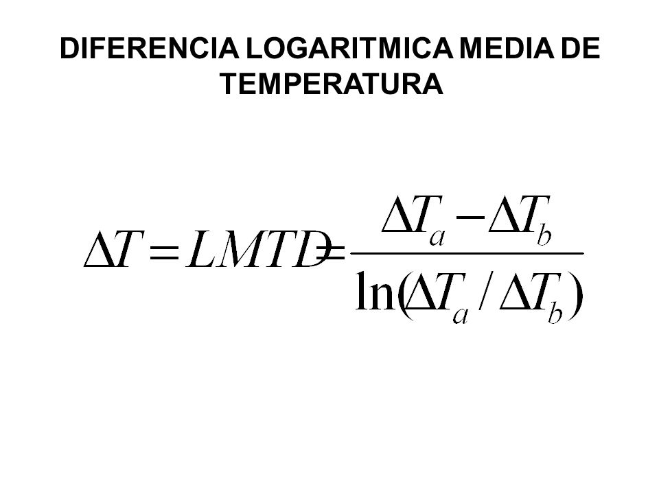DIFERENCIA LOGARITMICA MEDIA DE TEMPERATURA
