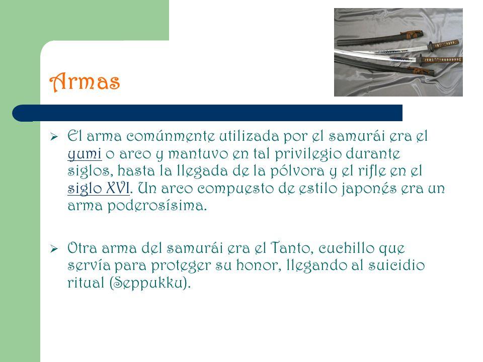 Armas El arma comúnmente utilizada por el samurái era el yumi o arco y mantuvo en tal privilegio durante siglos, hasta la llegada de la pólvora y el r