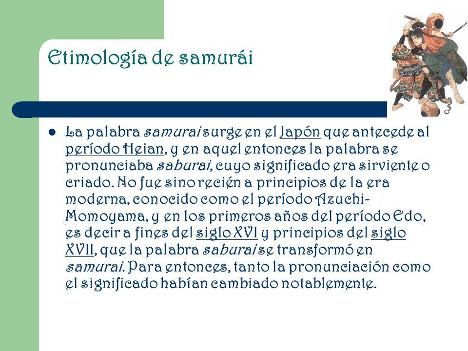 Etimología de samurái La palabra samurai surge en el Japón que antecede al período Heian, y en aquel entonces la palabra se pronunciaba saburai, cuyo