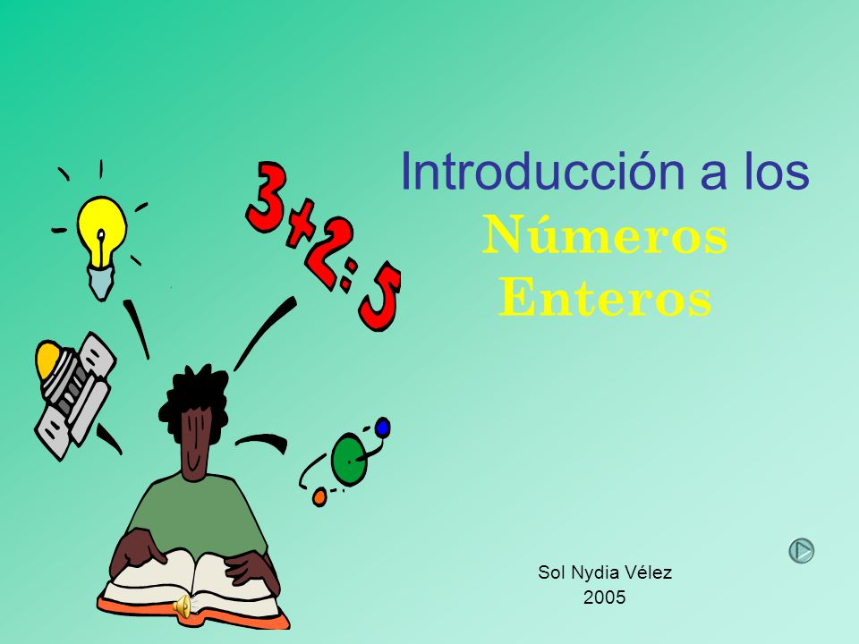 Introducción a los Números Enteros Sol Nydia Vélez 2005