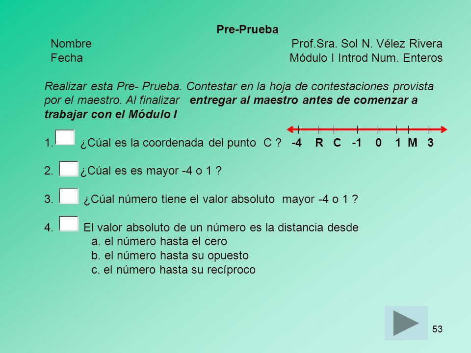 52 Coteja tus contestaciones Pulsa sobre la cantidad de ejercicios correctos que realizastes 0 1 2 3 4 50 1 2345 A = 2 B = 7 C = 5 D = -5 E = 0