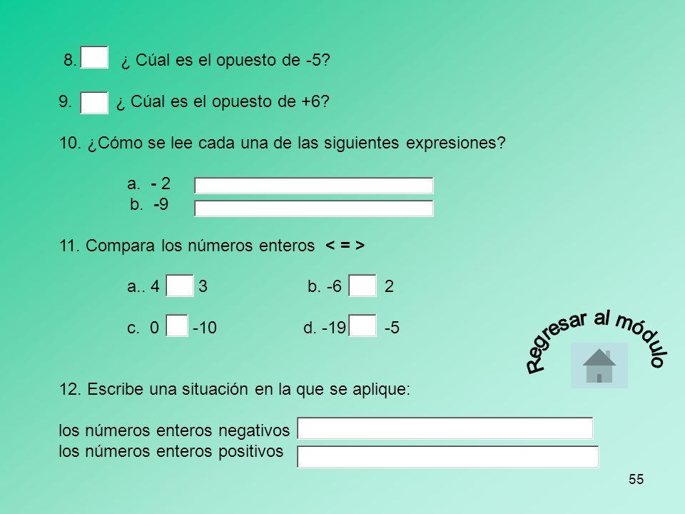 54 5. El símbolo para valor absoluto es a. b. c. d. [ ] 6.Escribe en palabras los siguientes numerales 7 - 8 + 3 7. Dado el conjunto de números (-20,