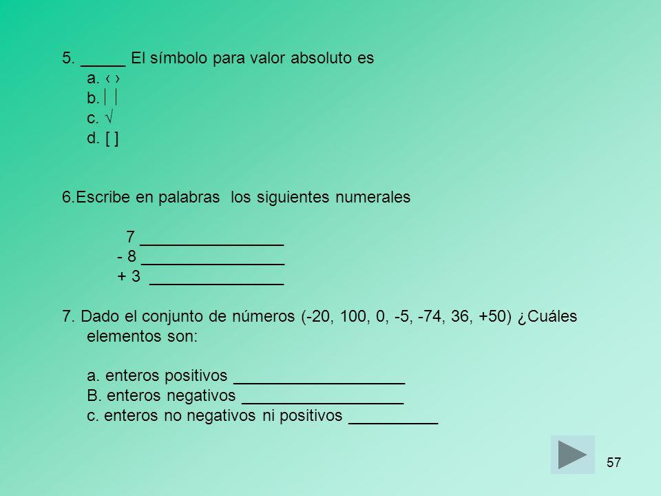 56 Post-Prueba Nombre Prof.Sra. Sol N. Vélez Rivera Fecha Módulo I Introd Núm. Enteros Realizar esta Pre- Prueba. Contestar en la hoja de contestacion