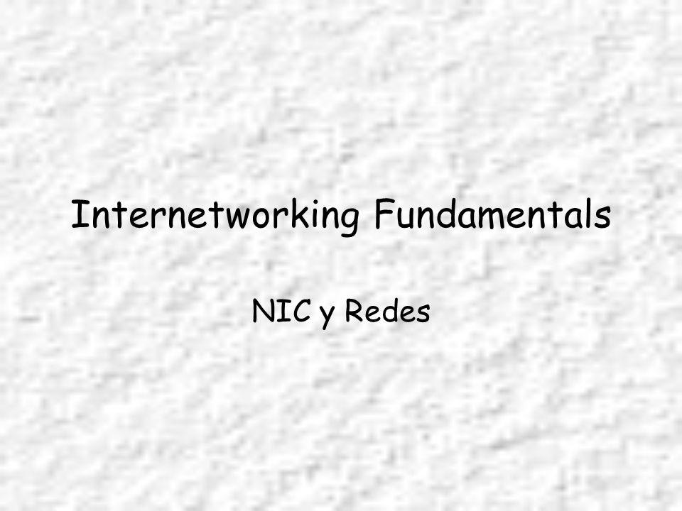 Internetworking Fundamentals NIC y Redes