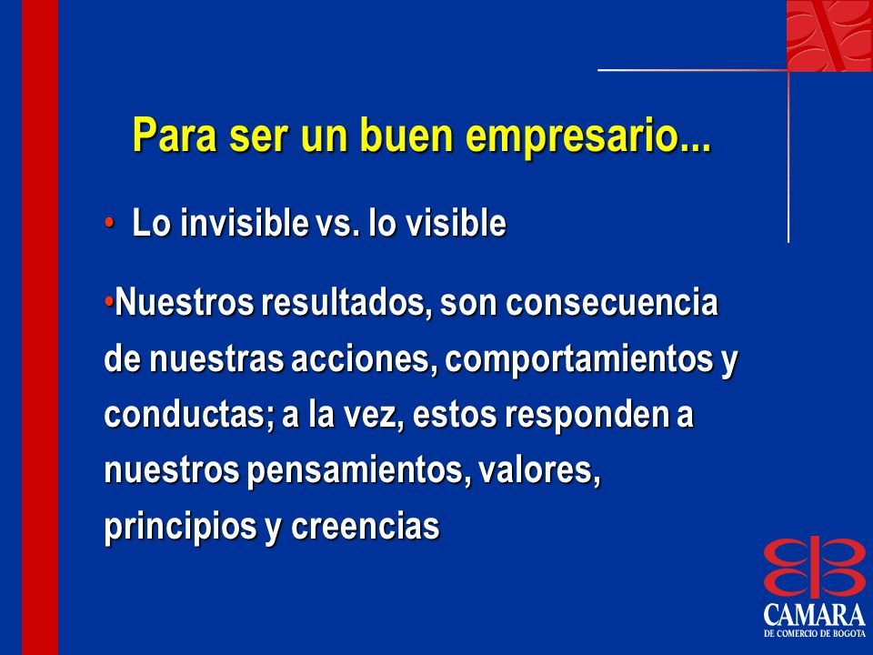 Para ser un buen empresario...Lo invisible vs. lo visible Lo invisible vs.