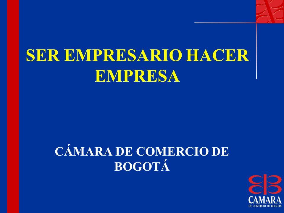 SER EMPRESARIO HACER EMPRESA CÁMARA DE COMERCIO DE BOGOTÁ