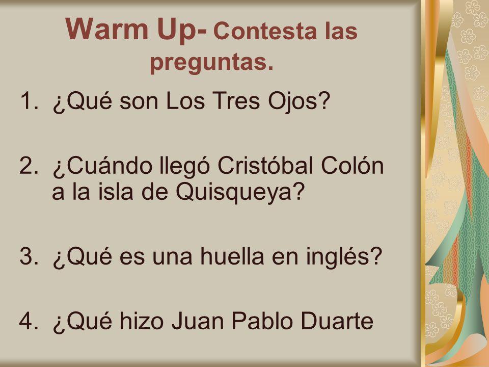 Warm Up- Contesta las preguntas. 1.¿Qué son Los Tres Ojos.
