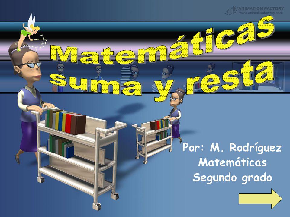 Por: M. Rodríguez Matemáticas Segundo grado