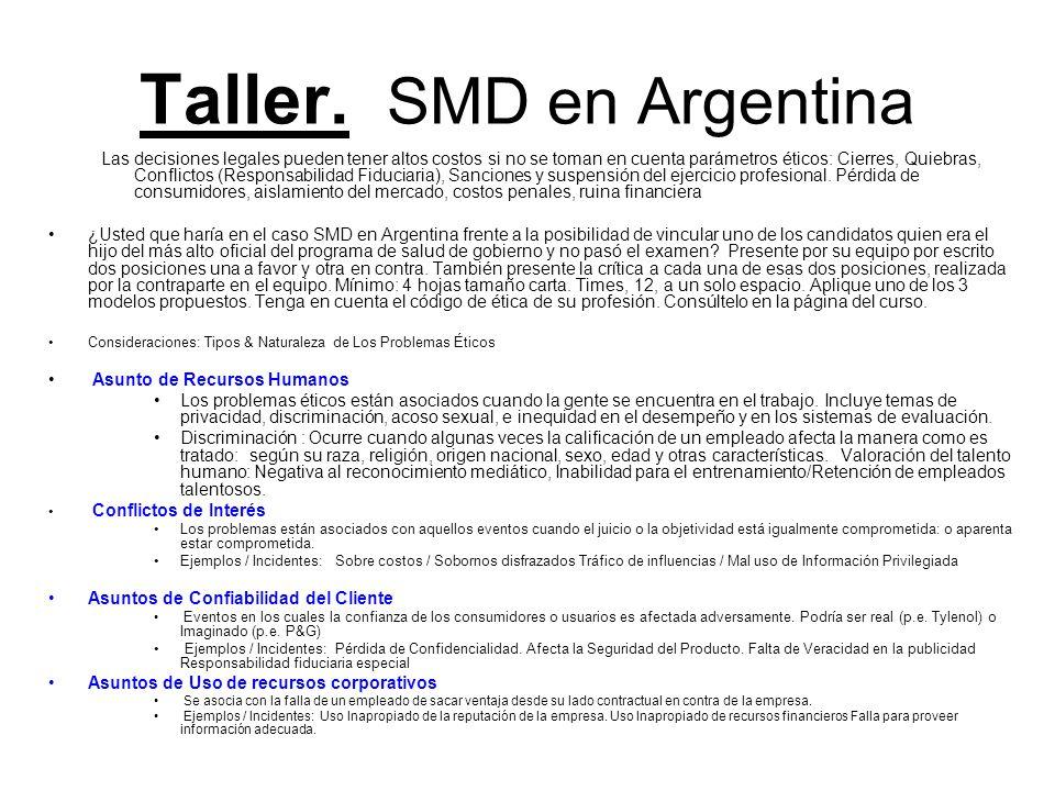 Taller. SMD en Argentina Las decisiones legales pueden tener altos costos si no se toman en cuenta parámetros éticos: Cierres, Quiebras, Conflictos (R