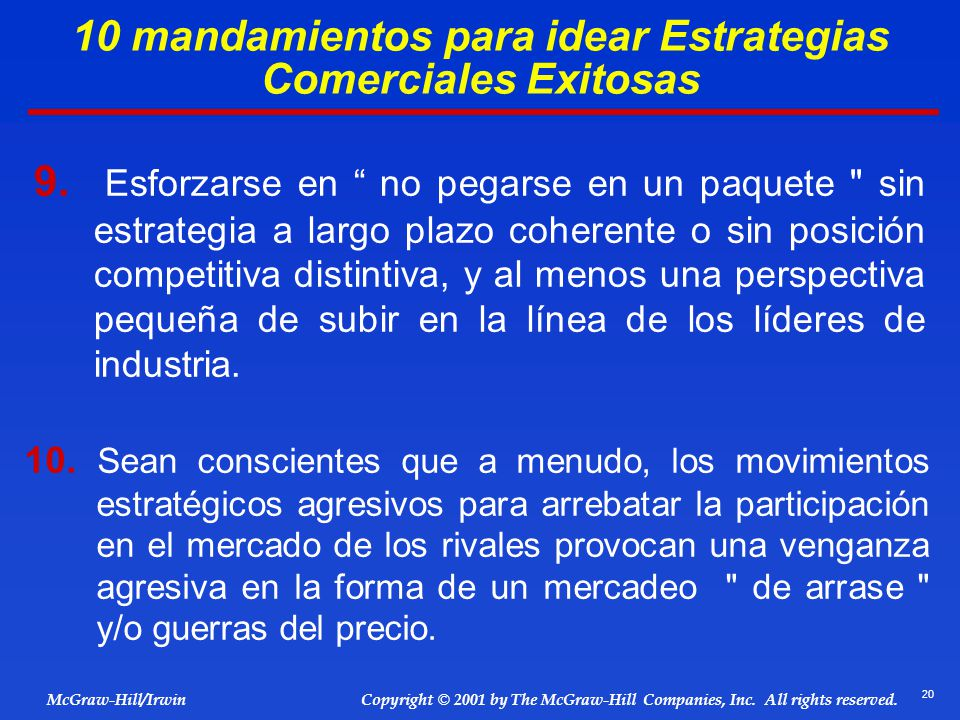 20 © 2001 by The McGraw-Hill Companies, Inc. All rights reserved. McGraw-Hill/Irwin Copyright 9. Esforzarse en no pegarse en un paquete