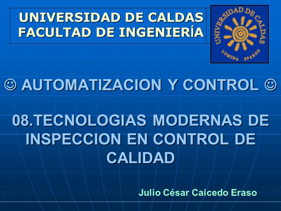 AUTOMATIZACION Y CONTROL 08.TECNOLOGIAS MODERNAS DE INSPECCION EN CONTROL DE CALIDAD AUTOMATIZACION Y CONTROL 08.TECNOLOGIAS MODERNAS DE INSPECCION EN