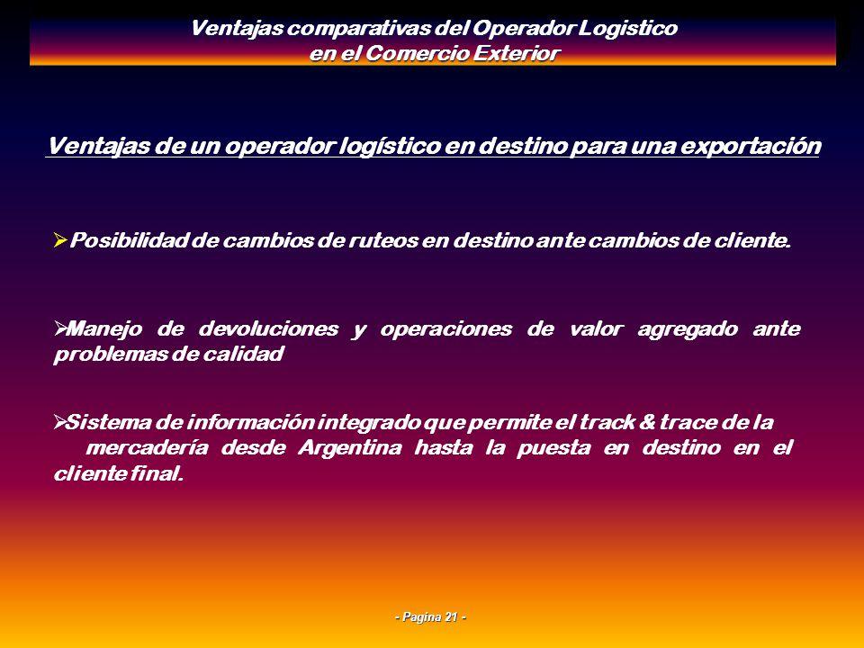 - Pagina 20 - Ventajas de un operador logístico en destino para una exportación Posibilidad de gerenciar mercaderia hacia distintos clientes a fin de