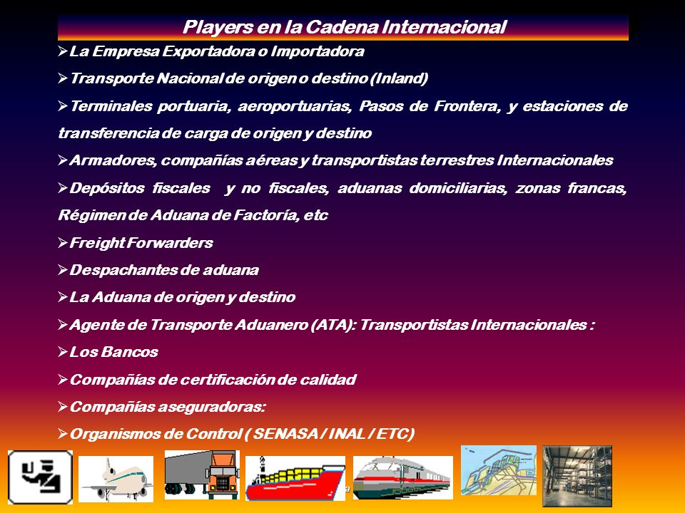 - Pagina 6 - Cadena de Comercio Exterior Cuando trabajamos con operaciones de Comercio Exterior lo importante es tener una visión integral del servici