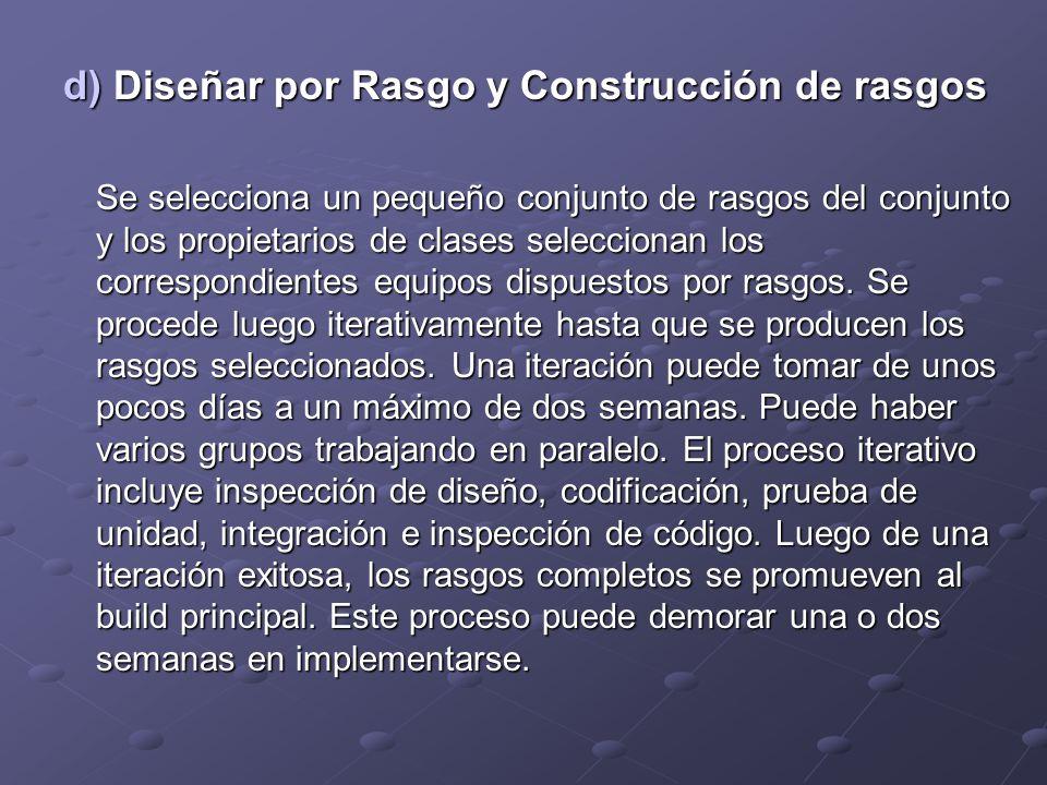 d) Diseñar por Rasgo y Construcción de rasgos Se selecciona un pequeño conjunto de rasgos del conjunto y los propietarios de clases seleccionan los co