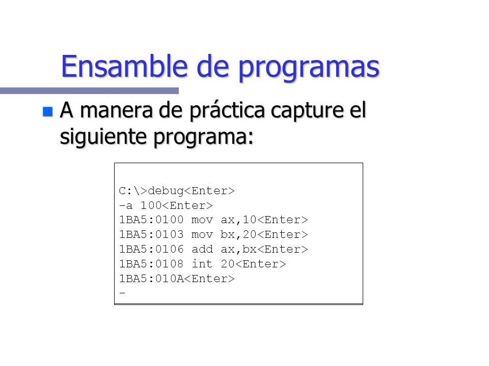 DEBUG también permite el ensamble de programas. DEBUG también permite el ensamble de programas. Ensamblar: Traducir de lenguaje ensamblador (assembly)