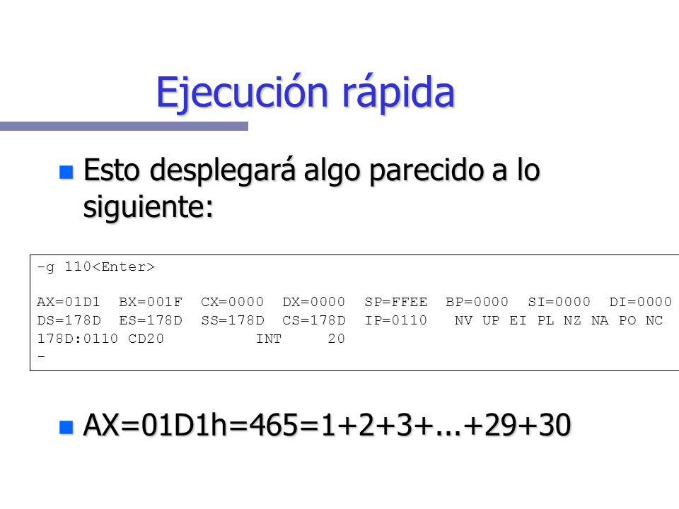 Ejecución rápida Además del trazado, es posible ejecutar un programa hasta que el IP apunte a cierta dirección. Además del trazado, es posible ejecuta