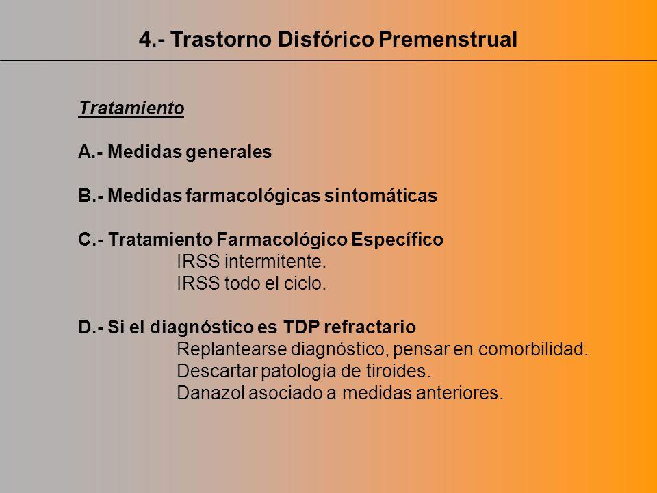 Tratamiento A.- Medidas generales B.- Medidas farmacológicas sintomáticas C.- Tratamiento Farmacológico Específico IRSS intermitente. IRSS todo el cic