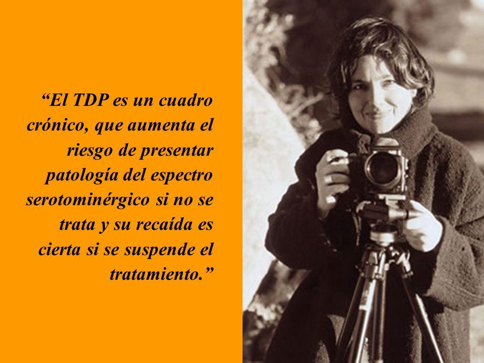 El TDP es un cuadro crónico, que aumenta el riesgo de presentar patología del espectro serotominérgico si no se trata y su recaída es cierta si se sus