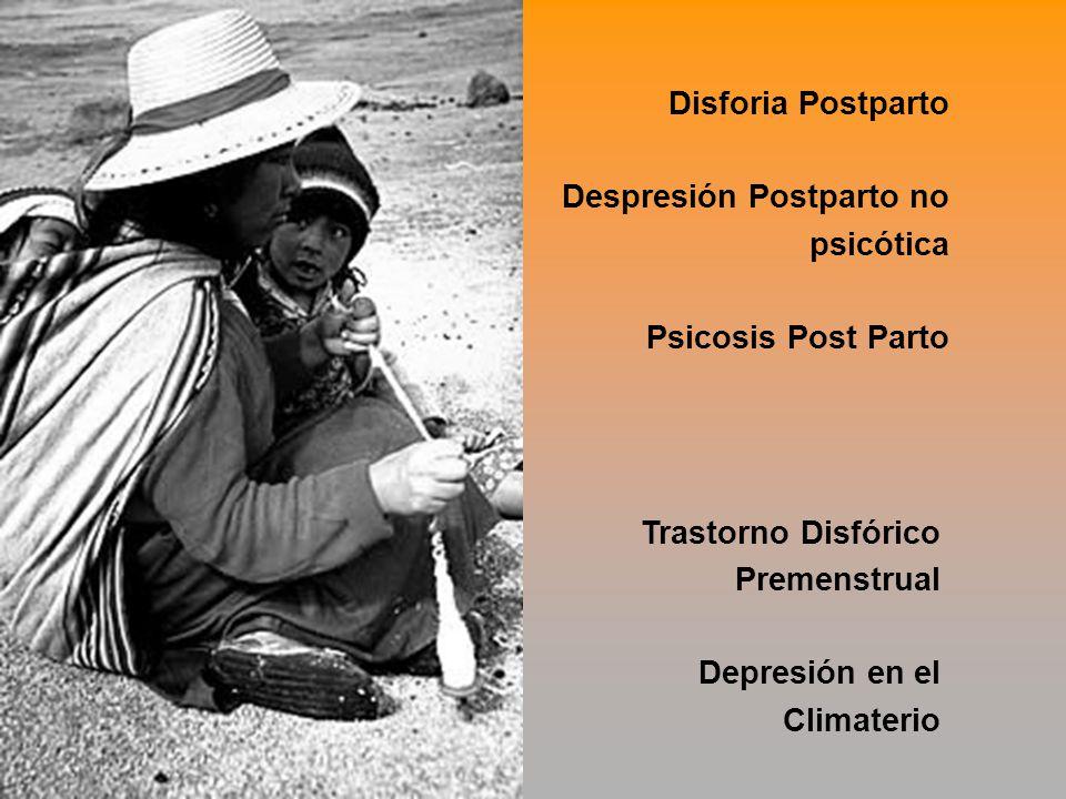 Disforia Postparto Despresión Postparto no psicótica Psicosis Post Parto Trastorno Disfórico Premenstrual Depresión en el Climaterio