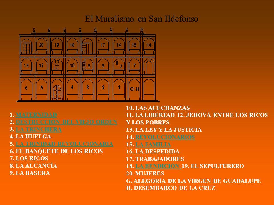 El Muralismo en San Ildefonso 1.MATERNIDAD 2. DESTRUCCIÓN DEL VIEJO ORDEN 3.