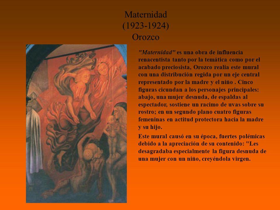 Maternidad (1923-1924) Orozco Maternidad es una obra de influencia renacentista tanto por la temática como por el acabado preciosista, Orozco realia este mural con una distribución regida por un eje central representado por la madre y el niño.