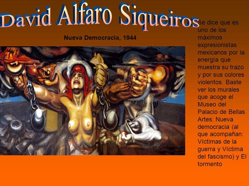 Se dice que es uno de los máximos expresionistas mexicanos por la energía que muestra su trazo y por sus colores violentos.