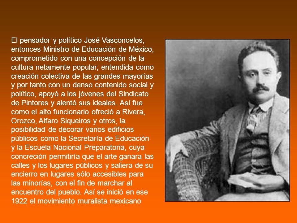 El pensador y político José Vasconcelos, entonces Ministro de Educación de México, comprometido con una concepción de la cultura netamente popular, entendida como creación colectiva de las grandes mayorías y por tanto con un denso contenido social y político, apoyó a los jóvenes del Sindicato de Pintores y alentó sus ideales.