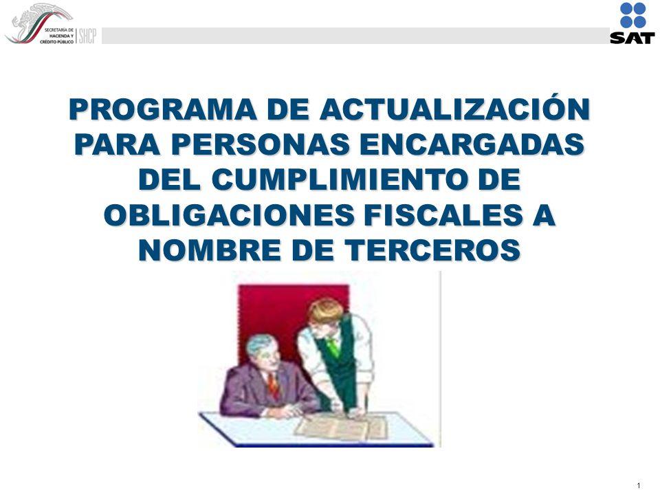 1 PROGRAMA DE ACTUALIZACIÓN PARA PERSONAS ENCARGADAS DEL CUMPLIMIENTO DE OBLIGACIONES FISCALES A NOMBRE DE TERCEROS