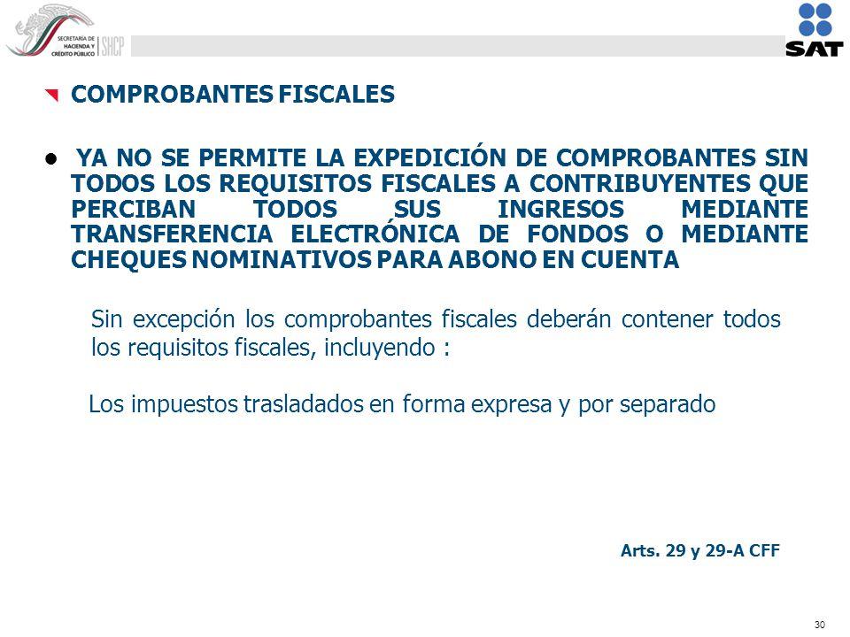 30 Sin excepción los comprobantes fiscales deberán contener todos los requisitos fiscales, incluyendo : Los impuestos trasladados en forma expresa y p