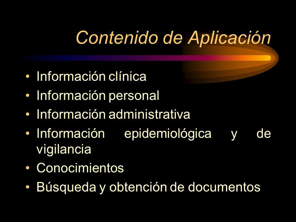 Contenido de Aplicación Información clínica Información personal Información administrativa Información epidemiológica y de vigilancia Conocimientos B