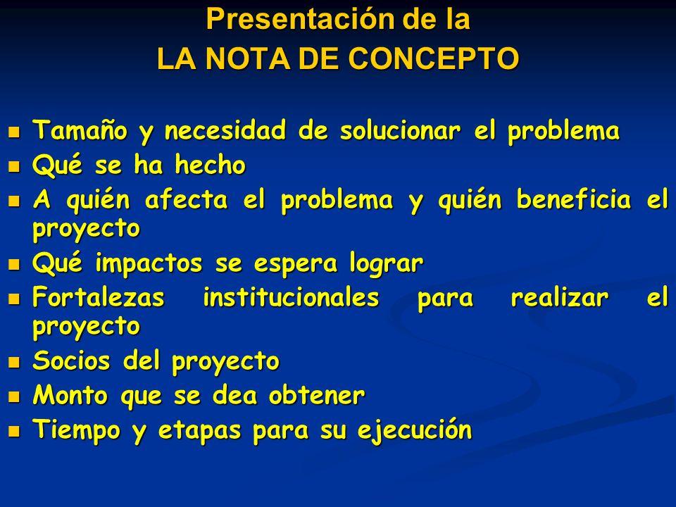 Presentación de la LA NOTA DE CONCEPTO Tamaño y necesidad de solucionar el problema Tamaño y necesidad de solucionar el problema Qué se ha hecho Qué s