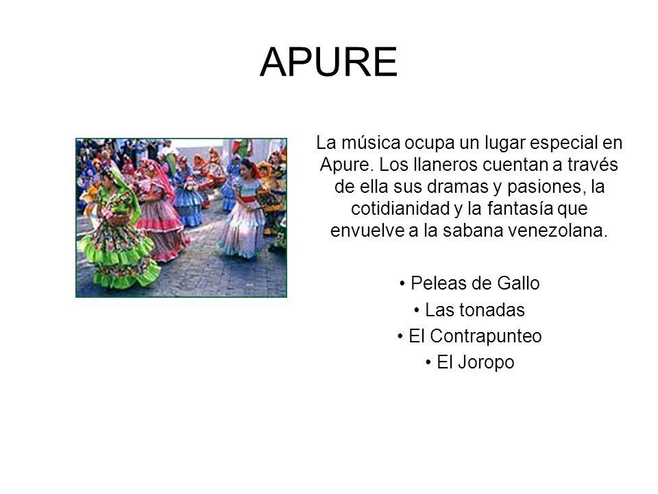 APURE La música ocupa un lugar especial en Apure. Los llaneros cuentan a través de ella sus dramas y pasiones, la cotidianidad y la fantasía que envue