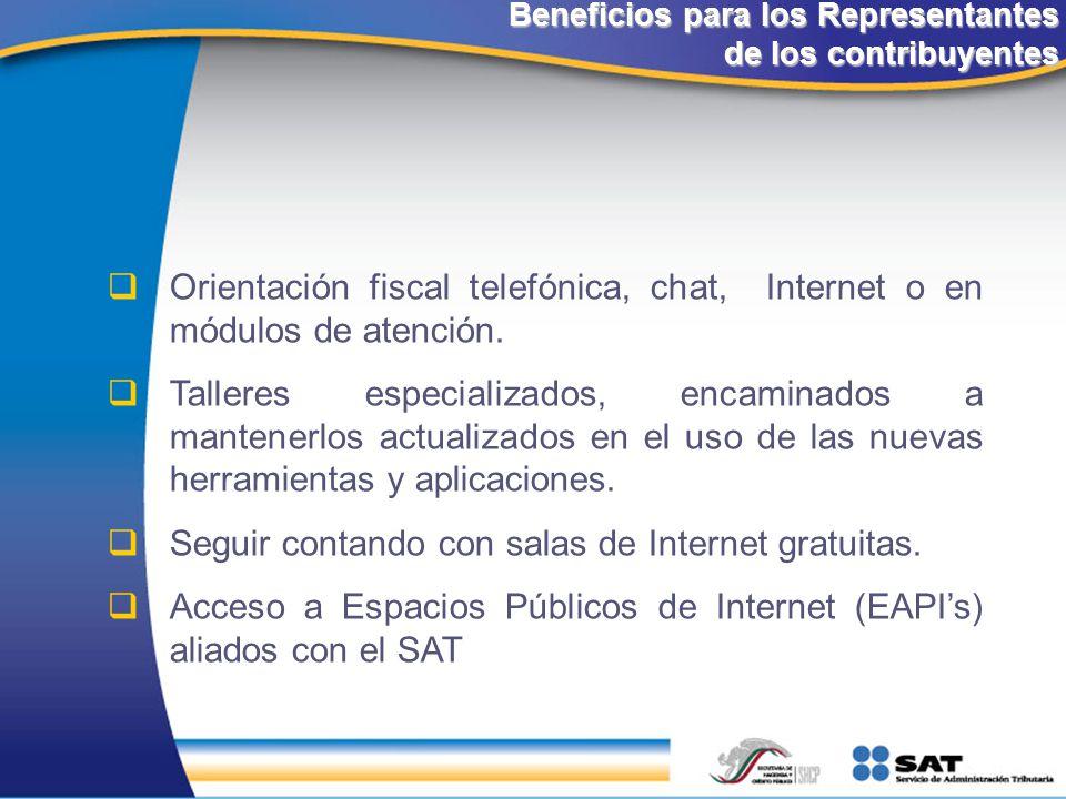 Beneficios para los Representantes de los contribuyentes Beneficios para los Representantes de los contribuyentes Orientación fiscal telefónica, chat,