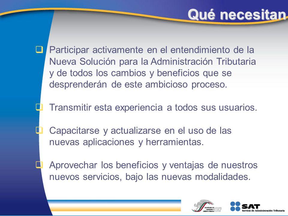Qué necesitan Participar activamente en el entendimiento de la Nueva Solución para la Administración Tributaria y de todos los cambios y beneficios qu