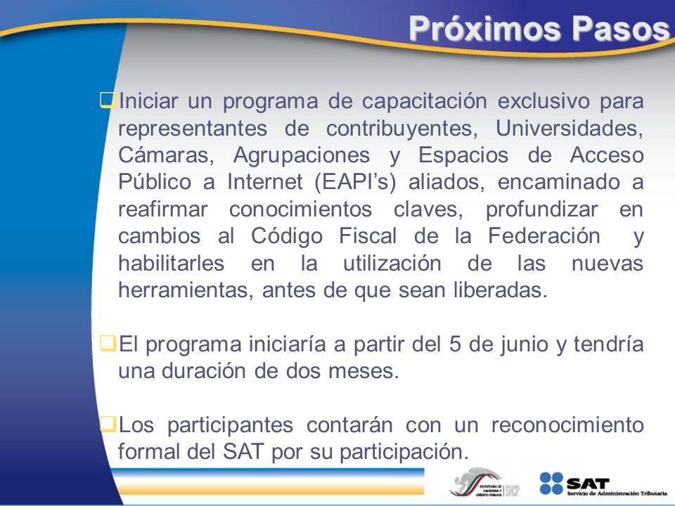 Próximos Pasos Iniciar un programa de capacitación exclusivo para representantes de contribuyentes, Universidades, Cámaras, Agrupaciones y Espacios de