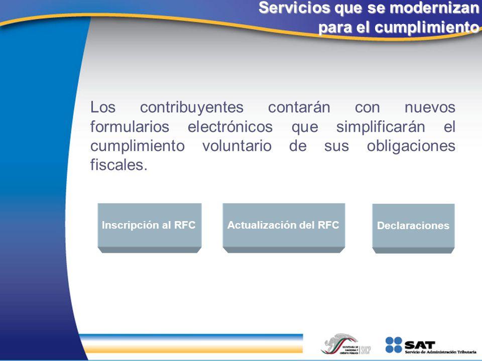 Servicios que se modernizan para el cumplimiento Los contribuyentes contarán con nuevos formularios electrónicos que simplificarán el cumplimiento vol