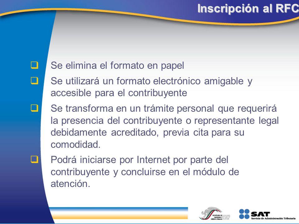 Se elimina el formato en papel Se utilizará un formato electrónico amigable y accesible para el contribuyente Se transforma en un trámite personal que