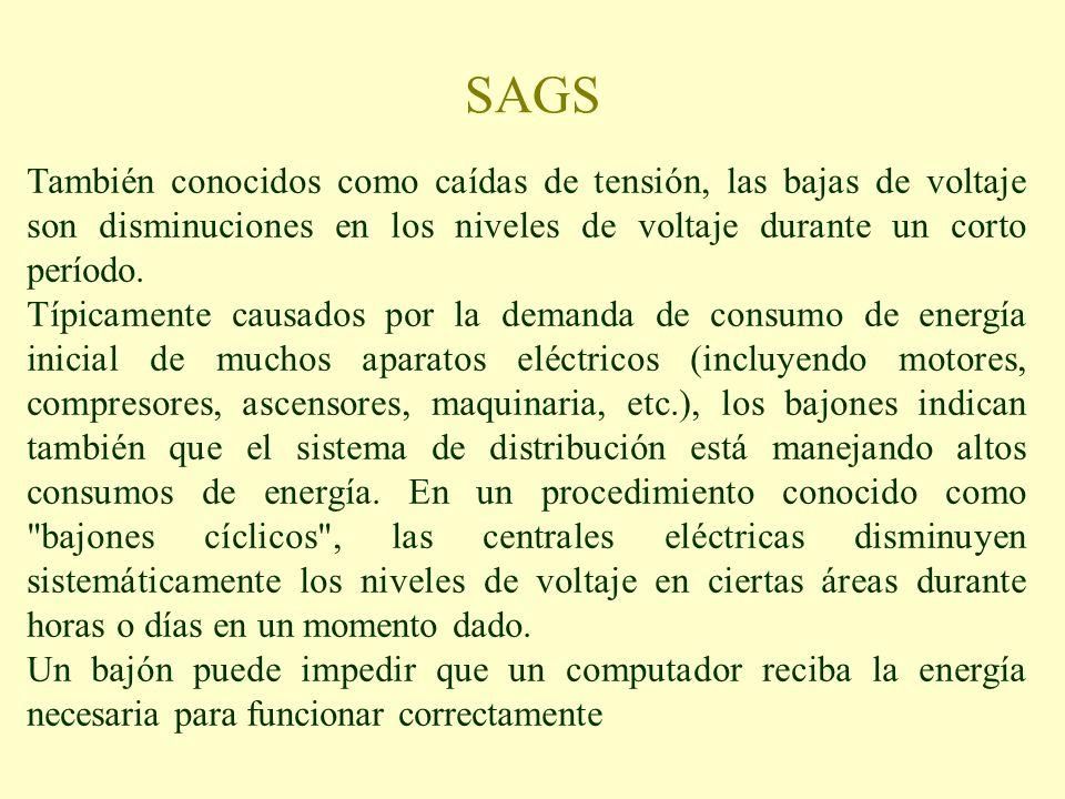 SAGS También conocidos como caídas de tensión, las bajas de voltaje son disminuciones en los niveles de voltaje durante un corto período. Típicamente