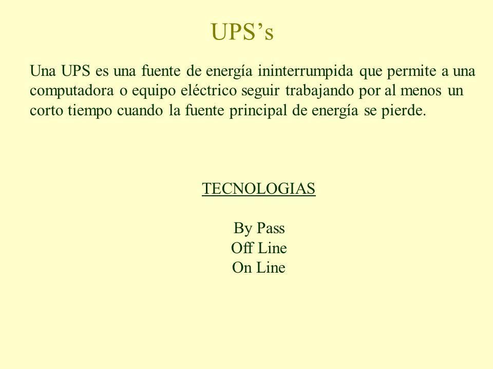 UPSs Una UPS es una fuente de energía ininterrumpida que permite a una computadora o equipo eléctrico seguir trabajando por al menos un corto tiempo c