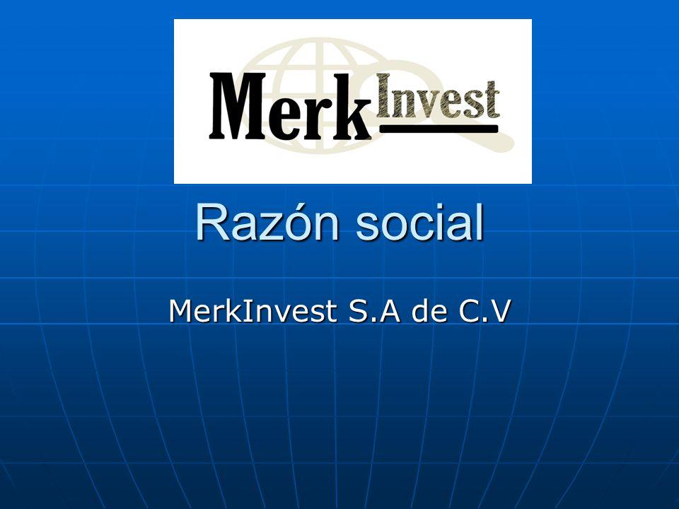 Razón social MerkInvest S.A de C.V