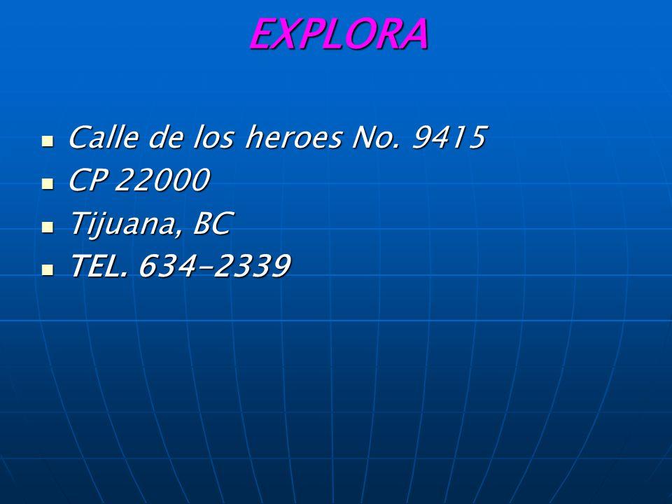 EXPLORA Calle de los heroes No.9415 Calle de los heroes No.