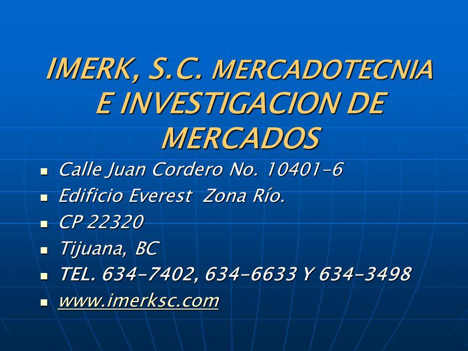 IMERK, S.C.MERCADOTECNIA E INVESTIGACION DE MERCADOS Calle Juan Cordero No.