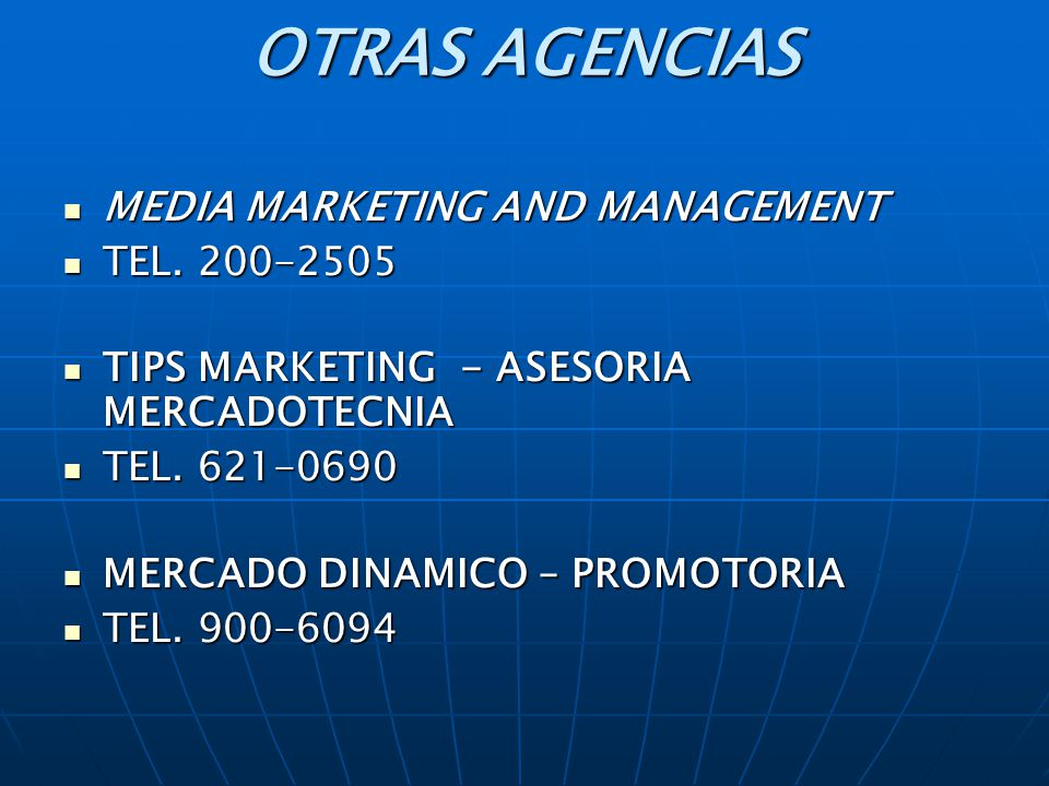 OTRAS AGENCIAS MEDIA MARKETING AND MANAGEMENT MEDIA MARKETING AND MANAGEMENT TEL. 200-2505 TEL. 200-2505 TIPS MARKETING - ASESORIA MERCADOTECNIA TIPS