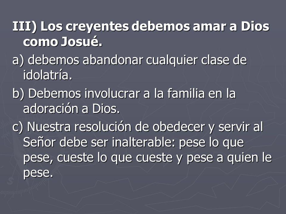 III) Los creyentes debemos amar a Dios como Josué.