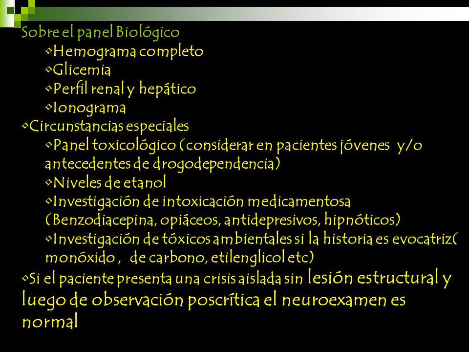 Sobre el panel Biológico Hemograma completo Glicemia Perfil renal y hepático Ionograma Circunstancias especiales Panel toxicológico (considerar en pac